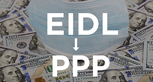 image of face mask over dollar bills with text EIDL to PPP